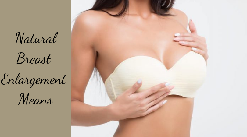 Breats Enlargement Means